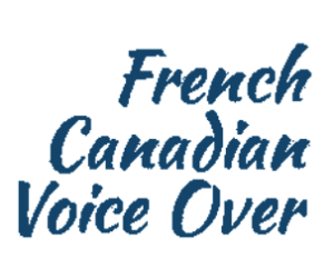 French Canadian Voice Over